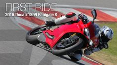 2015 Ducati 1299 Panigale S First Ride - MotoUSA