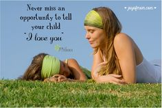 """Never miss an opportunity to tell your child """"I love you"""" Never Miss, Daughter Love, Daughters, I Really Love You, Love My Family, To Tell, My Girl, Children, Kids"""