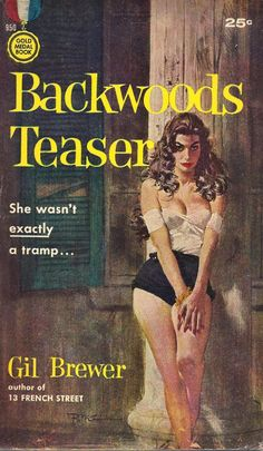 Robert McGinnis : 'Backwoods Teaser' by Gil Brewer / Gold Medal 950/ 1960