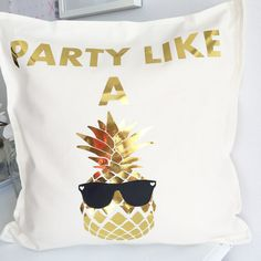 This pillow is the definition of fun!!! gold metallic pineapple with black sunglasses is heat transfer material on 100% cotton pillow cover