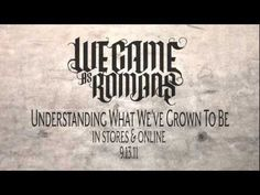 """We Came As Romans """"Understanding What We've Grown to Be"""" Official Lyric Video - YouTube"""