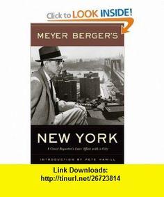 Meyer Bergers New York (9780823223282) Meyer Berger, Pete Hamill , ISBN-10: 0823223280  , ISBN-13: 978-0823223282 ,  , tutorials , pdf , ebook , torrent , downloads , rapidshare , filesonic , hotfile , megaupload , fileserve