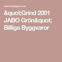 """Grind 2001 JABO Grön"" Billiga Byggvaror"