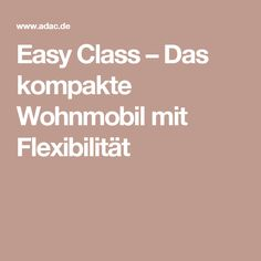 Easy Class – Das kompakte Wohnmobil mit Flexibilität