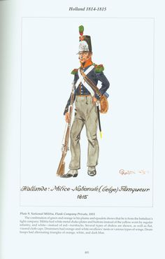 Holland: Plate 9. National Militia, Flank Company Private, 1815 Waterloo 1815, Battle Of Waterloo, Nassau, Bataille De Waterloo, First French Empire, Dutch Republic, Poland History, Army Uniform, Napoleonic Wars