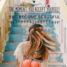Accept yourself as you are .