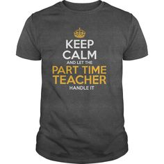 Awesome Tee For Part Time Teacher T-Shirts, Hoodies. Check Price Now ==►…