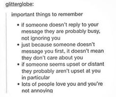 ...... I really needed this... Thank u. Because I always feel when i text first that im annoying them and then I end up apologizing for nothing and ugghhhh oml just- Thank u