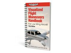 ASA Visualized Flight Maneuvers Handbook – Low Wing New 3rd Edition