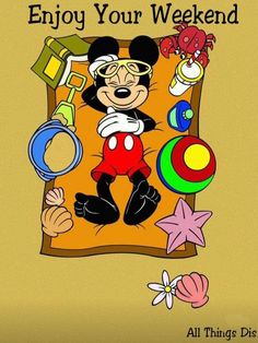 Enjoy Your Weekend Mickey Mouse Pictures, Mickey Mouse Art, Mickey Mouse And Friends, Disney Pictures, Disney Cartoons, Disney Pixar, Disney Characters, Walt Disney, Enjoy Your Weekend