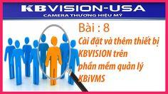 Bài 8: Cài đặt và thêm thiết bị KBVISION trên phần mềm quản lý KBiVMS