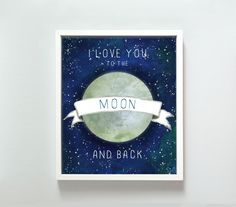 8x10 Love You to the Moon print. $18.00, via Etsy. A most adorable baby shower gift?