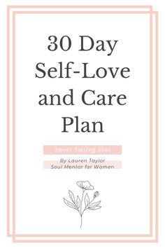 Self-Love and care plan Soul Cleansing, Care Plans, 30 Day, Your Smile, Prompts, Self Love, Cleanse, Feel Good, At Least