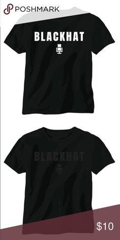 Blackhat T-shirt Blackhat T-shirt:                                                                       -White ink on black.                                                               -Black ink on black. Blackhat Shirts Tees - Short Sleeve