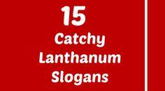Lanthanum Slogans