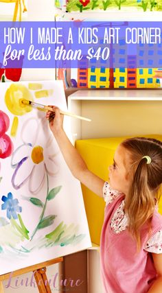 Create A Beautiful And Inviting Toddler Friendly Creativity Corner In Your Home Even If