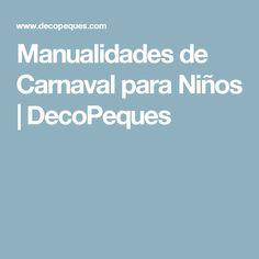 Manualidades de Carnaval para Niños | DecoPeques