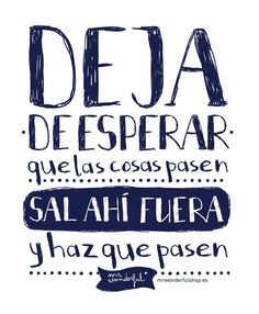 Love Mr Wonderful´s quotes and designs Mr Wonderful, Inspirational Phrases, Motivational Quotes, Best Quotes, Life Quotes, Funny Quotes, Quotes En Espanol, Spanish Quotes, Just Do It