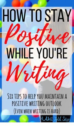 When it comes to writing attitude and perspective are everything. Here are 6 tips to help maintain a positive attitude and perspective while you write. #writing #writingtips #novelwriting #writinglife #awelltoldstory