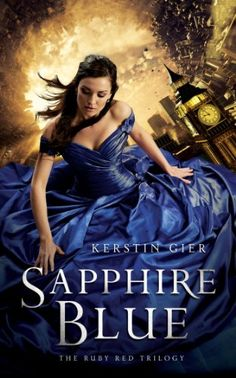 Sapphire Blue (Ruby Red) by Kerstin Gier. The second novel in the Ruby Red Trilogy - a book I recommend for every one