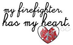 <3 I love MY Firefighter :) he's my hero!