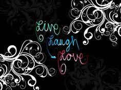 Live Laugh Love♥