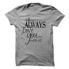 i always love y - #white tee #cute sweatshirt. ORDER HERE => https://www.sunfrog.com/Faith/i-always-love-y.html?68278