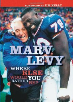 Marv Levy: Where Else Would You Rather Be? (Hardcover) by Marv Levy Ralph Wilson Stadium, York Things To Do, Buffalo Bills Football, Buffalo New York, Sports Wallpapers, Would You Rather, Tough Guy, Reading Material, Used Books