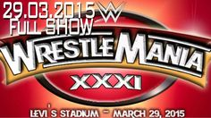 WWE WrestleMania 31 Event Full Show 2015 ▲