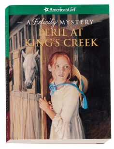 The NOOK Book (eBook) of the Peril at King's Creek: A Felicity Mystery (American Girl Mysteries Series) by Elizabeth McDavid-Jones, Jean-Paul Tibbles Detective, American Girl Books, American Girls, American Girl Felicity, British Soldier, Mystery Series, Reading Levels, American Revolution, Historical Fiction