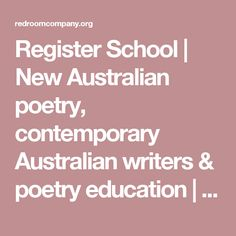 Register School   New Australian poetry, contemporary Australian writers & poetry education   The Red Room Company