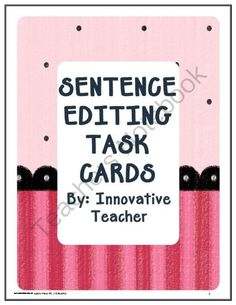 Sentence Editing Task Cards  from Innovative Teacher on TeachersNotebook.com -  (50 pages)  - Included in this product are 126 Sentence Editing Task Cards (126 in color and 126 black and white).