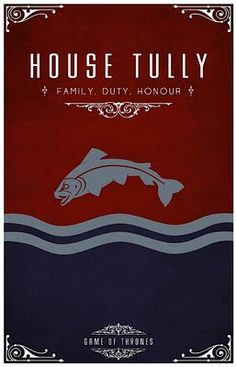 House Tully -   Alternative and minimalist poster - Game of Thrones - By Thomas Gateley, http://www.flickr.com/photos/liquidsouldesign/  Visit: http://spotseriestv.blogspot.com