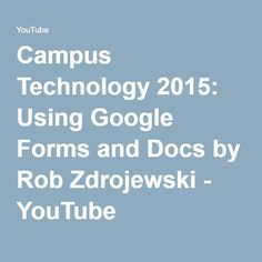 Campus Technology 2015: Using Google Forms and Docs by Rob Zdrojewski - YouTube