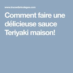 Comment faire une délicieuse sauce Teriyaki maison! Sauce Chinoise, Sauce Teriyaki, Vinaigrette, Chutney, Food And Drink, Sauces, Filets, Chinese Food, Japanese Kitchen