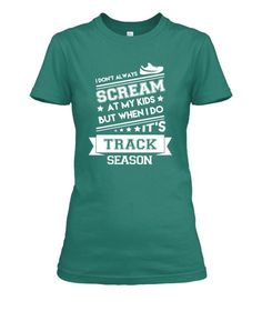 I Don't Always Scream At My Kids - Track Mom