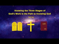 Almighty God& Word Knowing the Three Stages of God& Work Is the Path to Knowing God (Part Two) The Descent, Christian Videos, Believe In God, Knowing God, In The Flesh, Faith In God, Word Of God, Holy Spirit, Bible Verses