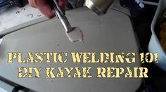 Plastic welding 101 - DIY Kayak Repair Kayaks are plastic, plastic can crack. A leaky kayak is pretty much useless. The good news is, kayaks can be easily..