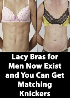 Lacy Bras for Men Now Exist and You Can Get Matching Knickers