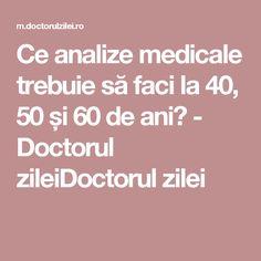 Ce analize medicale trebuie să faci la 40, 50 și 60 de ani? - Doctorul zileiDoctorul zilei Alter, Human Body, Good To Know, Healthy, Apothecary, Pandora, Christmas, Per Diem, The Body