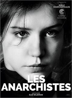"""""""Le monde mourra dans l'allégresse en pensant que c'est une vaste plaisanterie"""" // """"Je n'aime personne moi, c'est ça être libre."""" // Les Anarchistes (2015) par Elie Wajeman"""