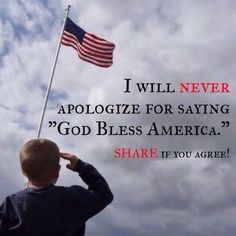 God made this country and he has kept it free with the help of our troops. Never apologize for saying God Bless America!!