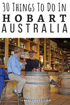 30 Things To Do In Hobart - the capital of Tasmania in Australia. Australia East Coast, Hobart Australia, Queensland Australia, Australia Travel, Western Australia, Tasmania Road Trip, Tasmania Travel, Travel Guides, Travel Tips