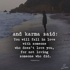 And Karma Said: You Will Love Someone Who Doesn't Love You