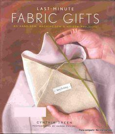 Last Minute Fabric Gifts - CoseConmigo C - Picasa Web Album