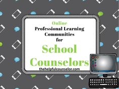 Online Professional Learning Communities for School Counselors