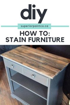 How To: Stain Furniture – Superior Paint Co. Did you know you can use Superior Paints to stain wood. Check it out here. Stain Furniture, Weathered Furniture, Large Furniture, Wooden Furniture, Paint Finishes, Woodworking Projects, Stain Wood, It Is Finished, Rustic