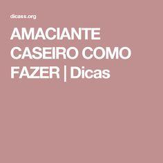 AMACIANTE CASEIRO COMO FAZER | Dicas