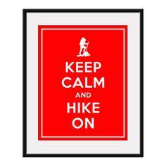 Keep calm and hike on.