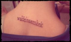 """waldeinsamkeit is an untranslatable German word, which means, as close as we can match, """"the feeling of being alone in the woods."""" #tattoo"""